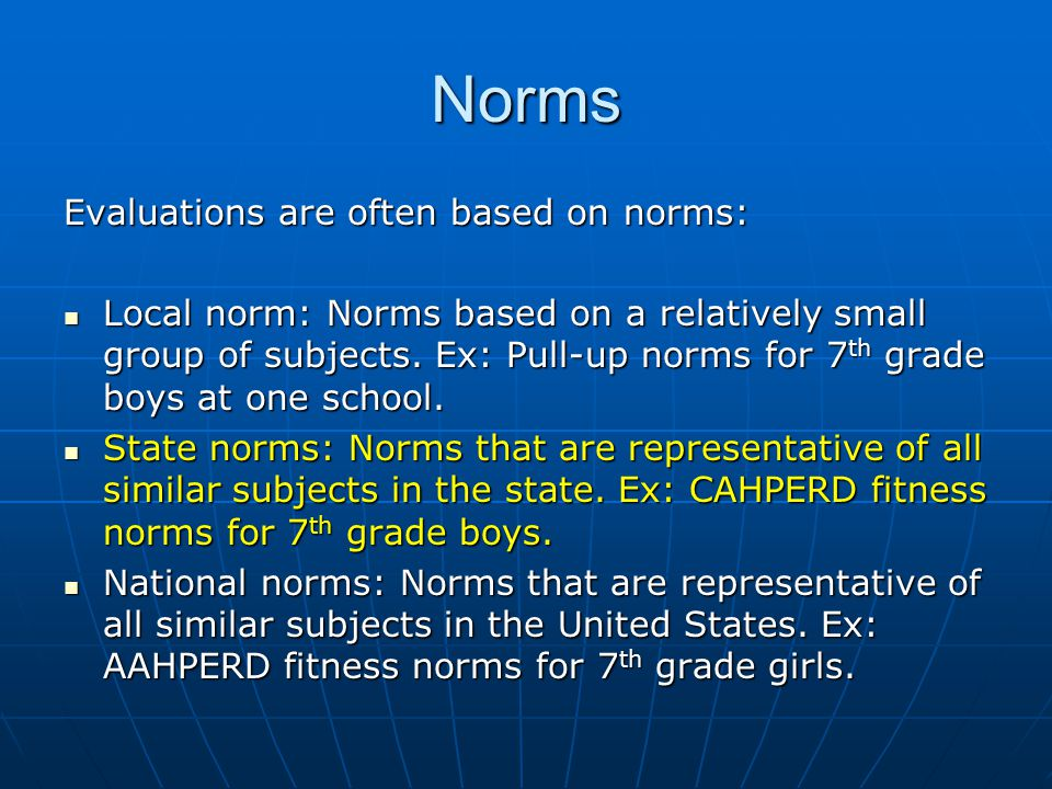 Norms Evaluations are often based on norms: