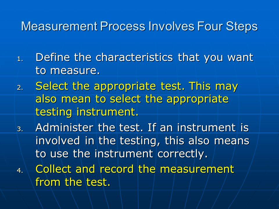Measurement Process Involves Four Steps
