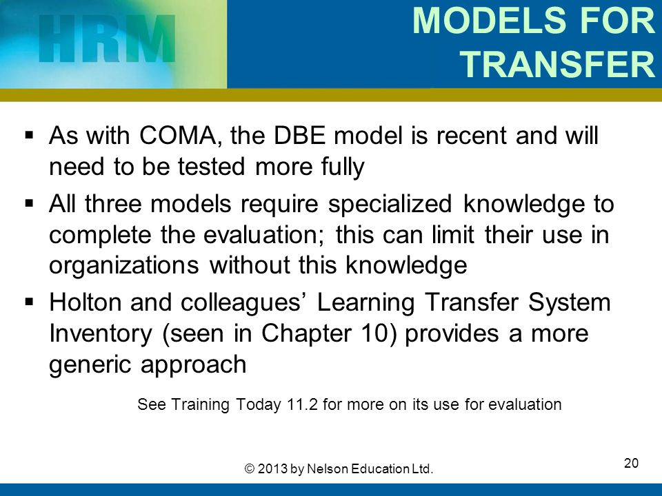 MODELS FOR TRANSFER As with COMA, the DBE model is recent and will need to be tested more fully.