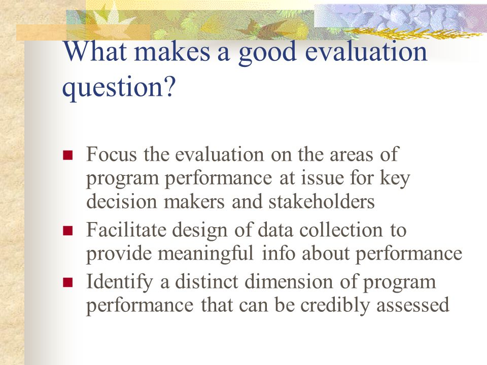 What makes a good evaluation question