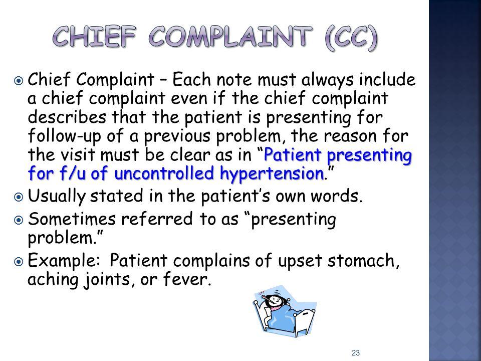 Chief Complaint (CC)