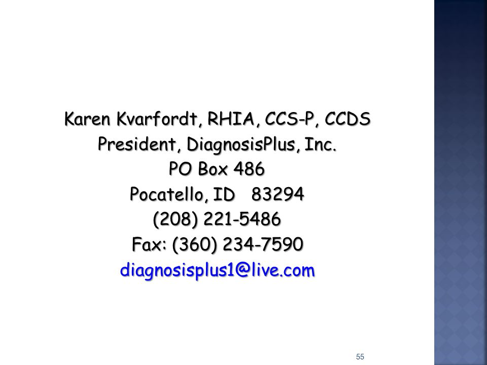 Karen Kvarfordt, RHIA, CCS-P, CCDS President, DiagnosisPlus, Inc