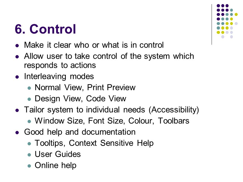 6. Control Make it clear who or what is in control