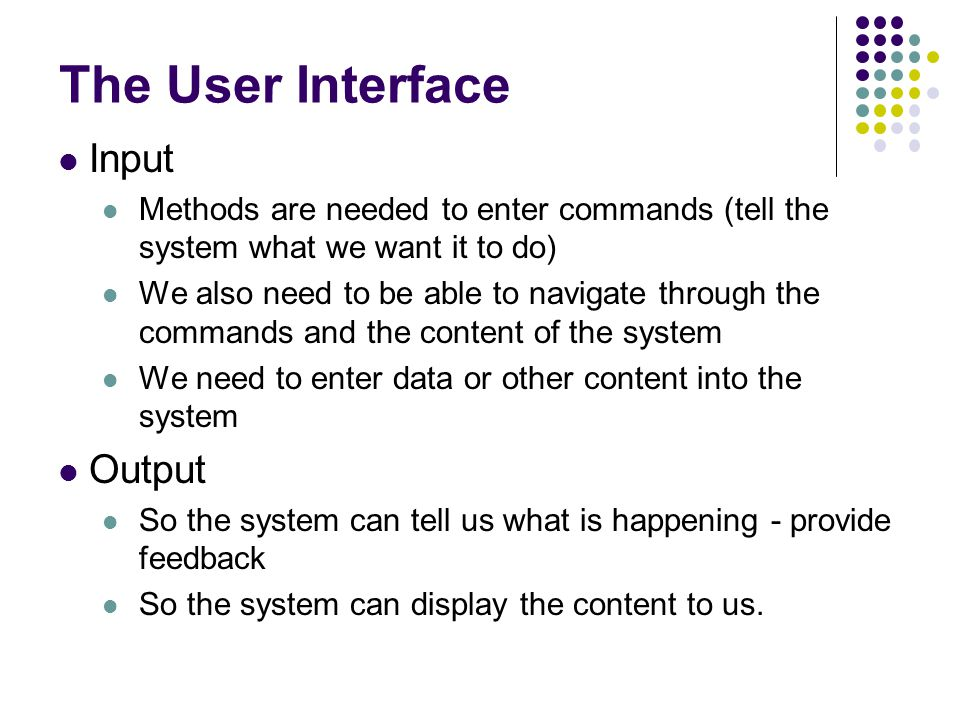 The User Interface Input Output