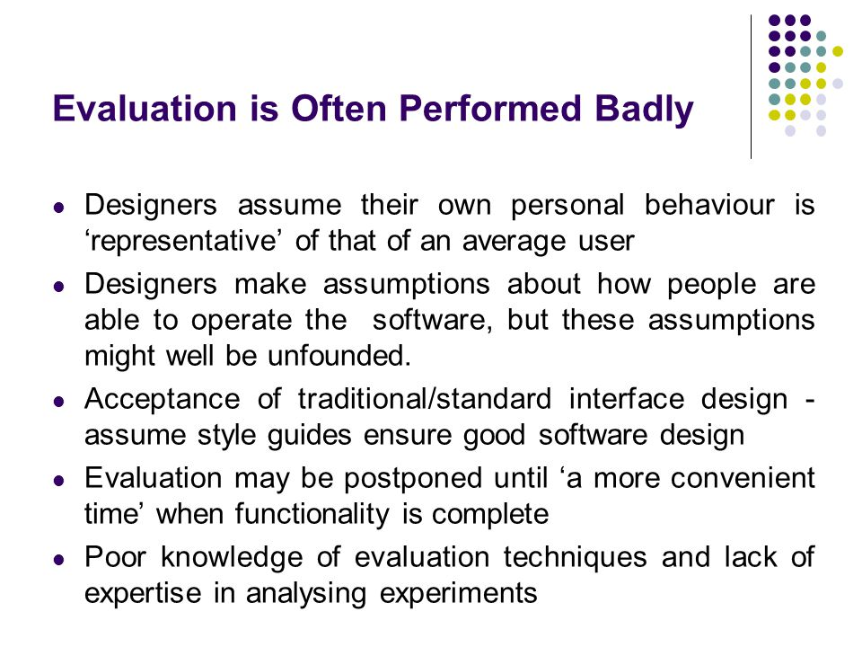Evaluation is Often Performed Badly