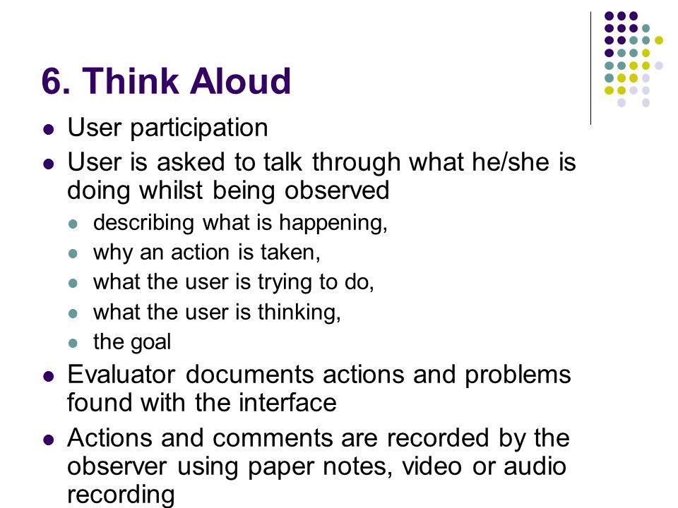 6. Think Aloud User participation