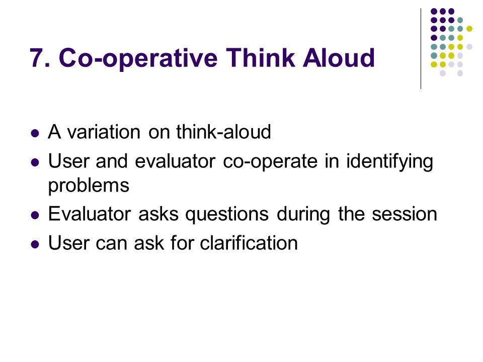 7. Co-operative Think Aloud