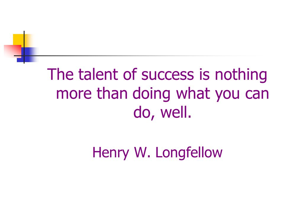 The talent of success is nothing more than doing what you can do, well.
