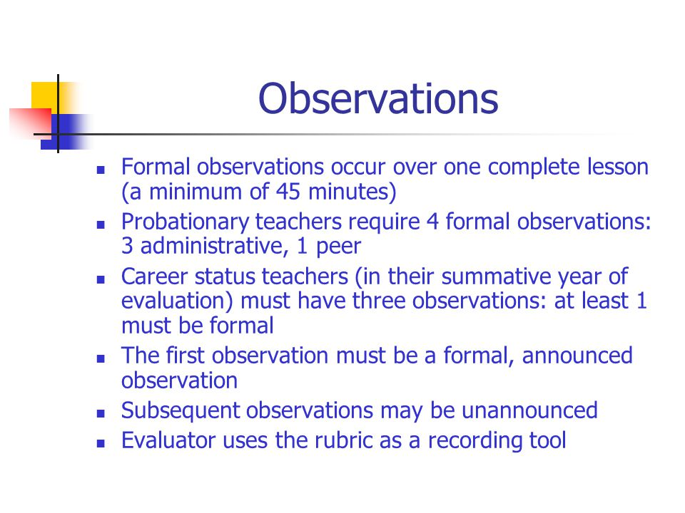 Observations Formal observations occur over one complete lesson (a minimum of 45 minutes)