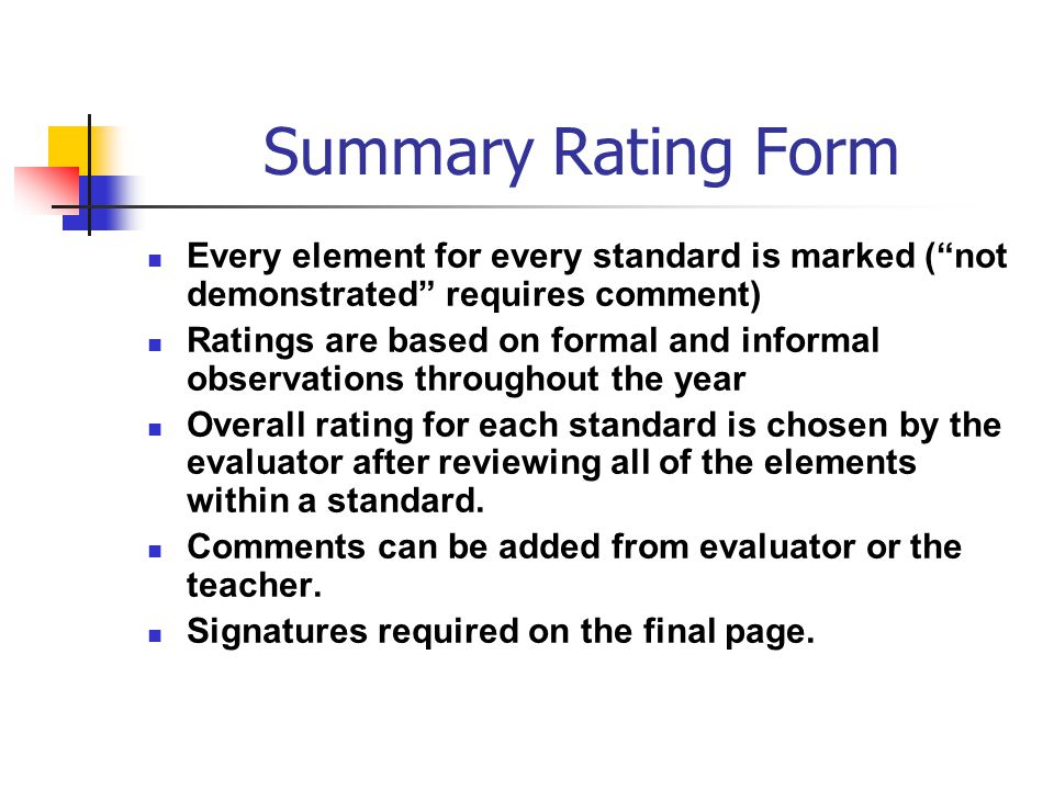 Summary Rating Form Every element for every standard is marked ( not demonstrated requires comment)