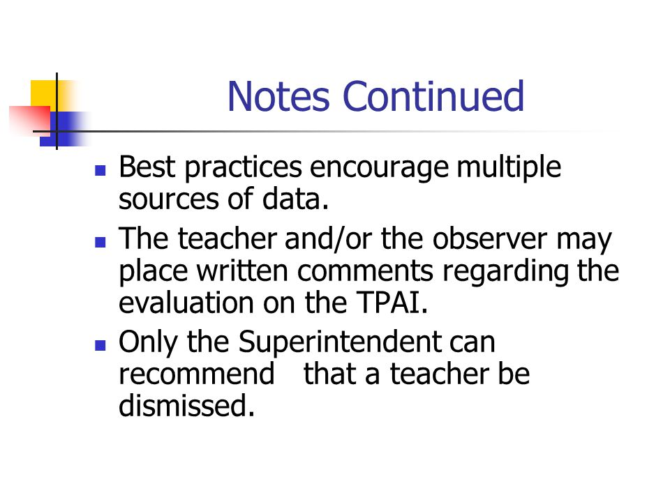 Notes Continued Best practices encourage multiple sources of data.