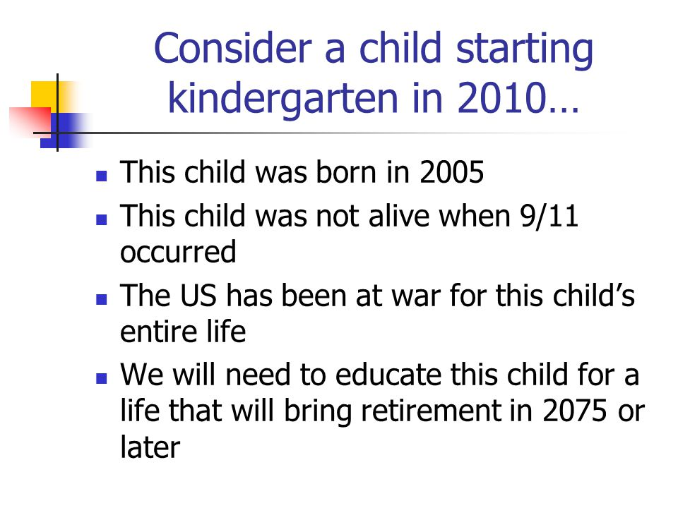Consider a child starting kindergarten in 2010…