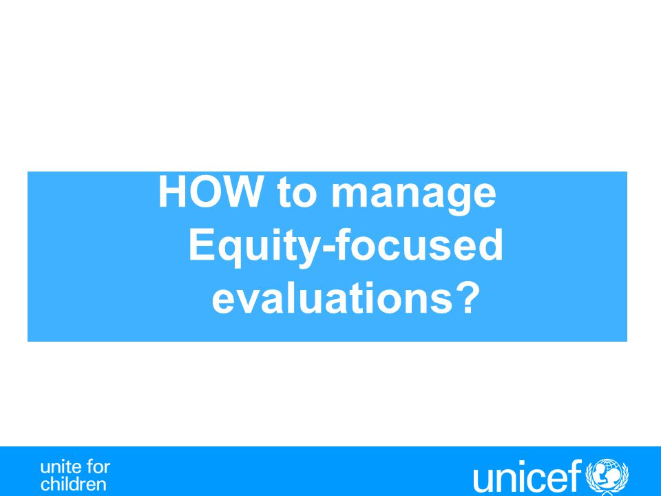 HOW to manage Equity-focused evaluations