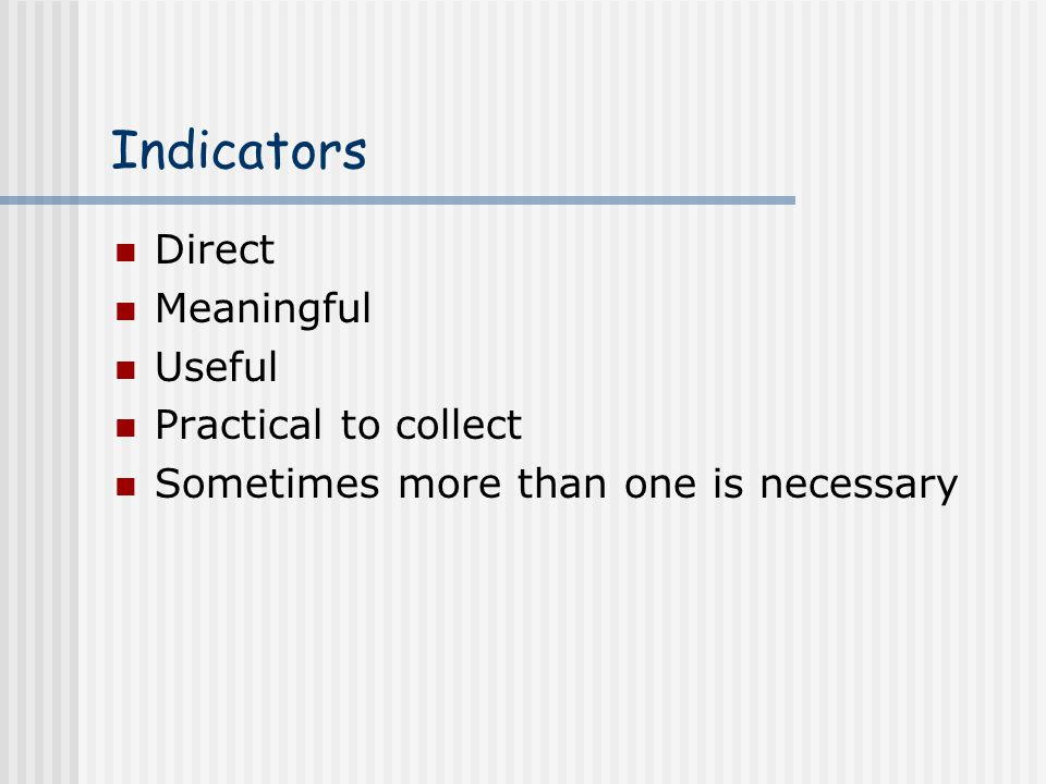 Indicators Direct Meaningful Useful Practical to collect