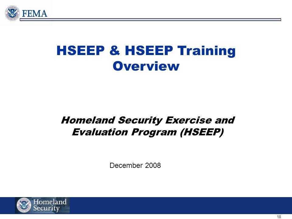 HSEEP & HSEEP Training Overview Homeland Security Exercise and