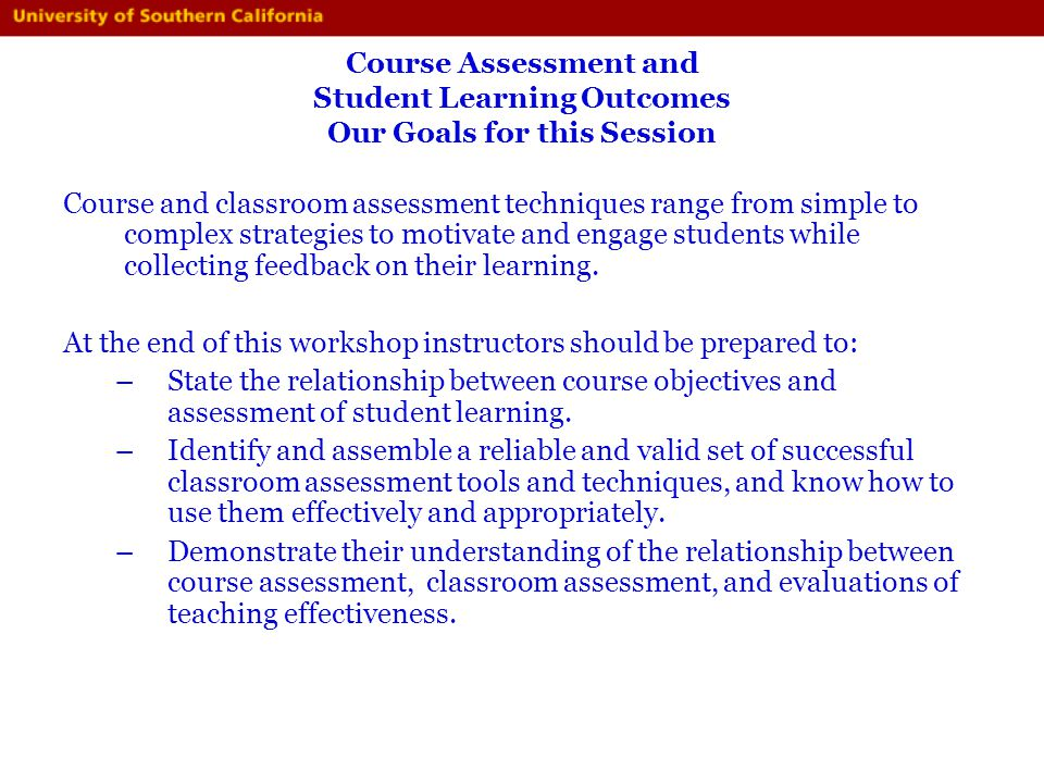 Course Assessment and Student Learning Outcomes Our Goals for this Session