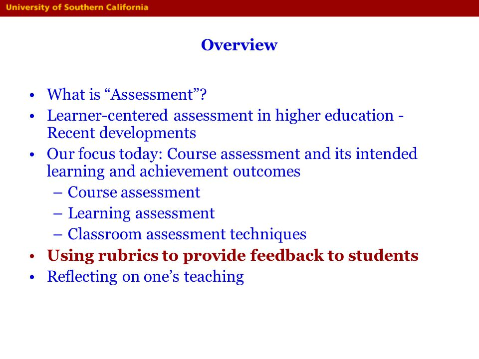Overview What is Assessment Learner-centered assessment in higher education - Recent developments.