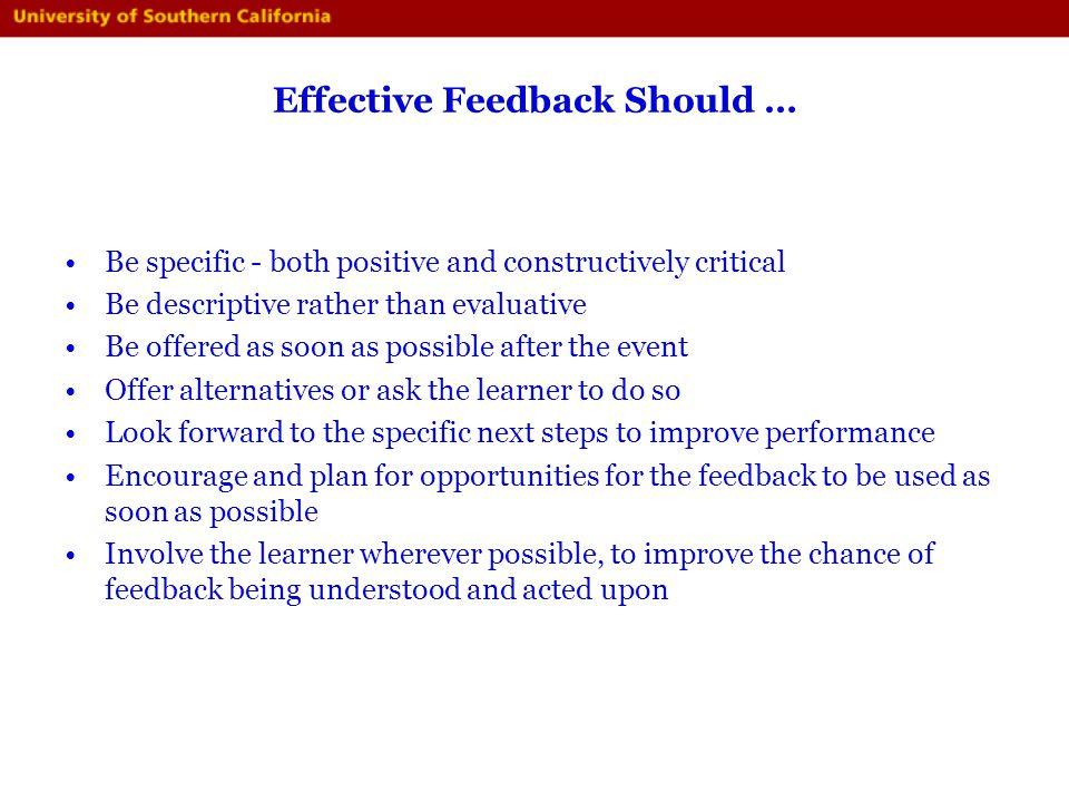 Effective Feedback Should …