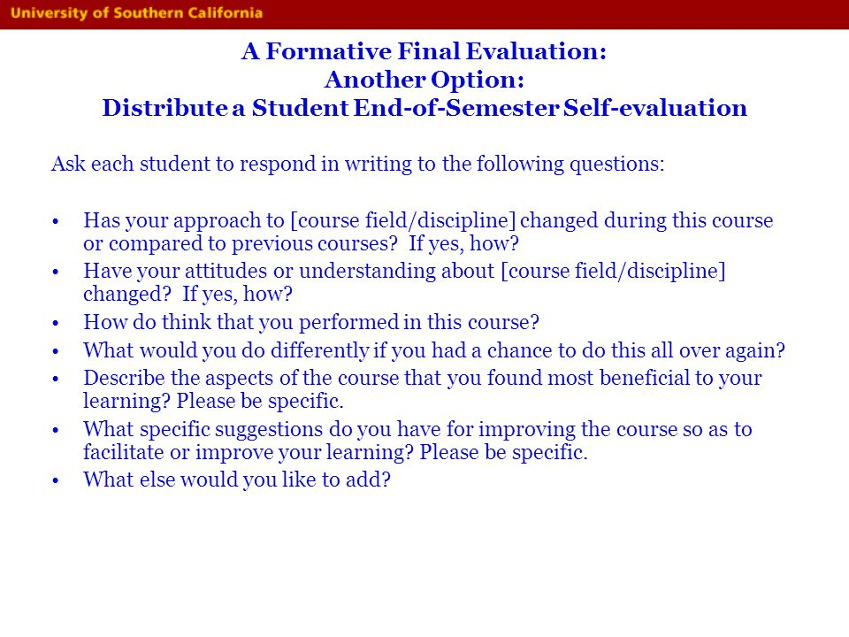 A Formative Final Evaluation: Another Option: Distribute a Student End-of-Semester Self-evaluation