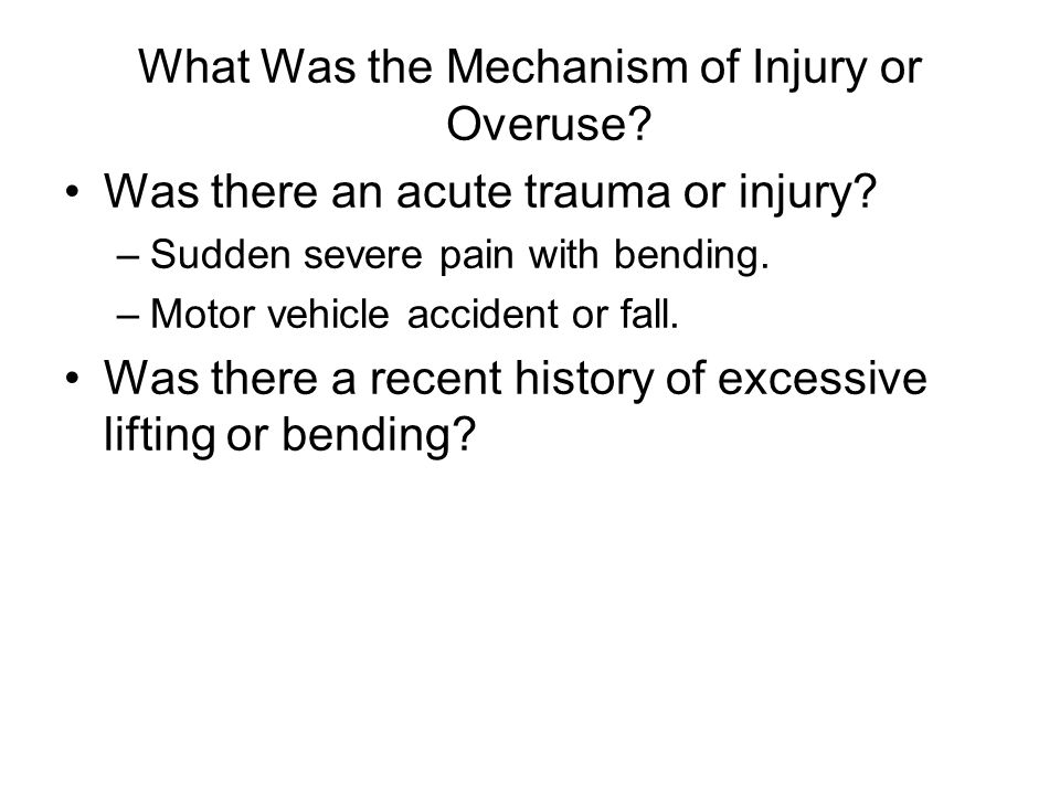 What Was the Mechanism of Injury or Overuse
