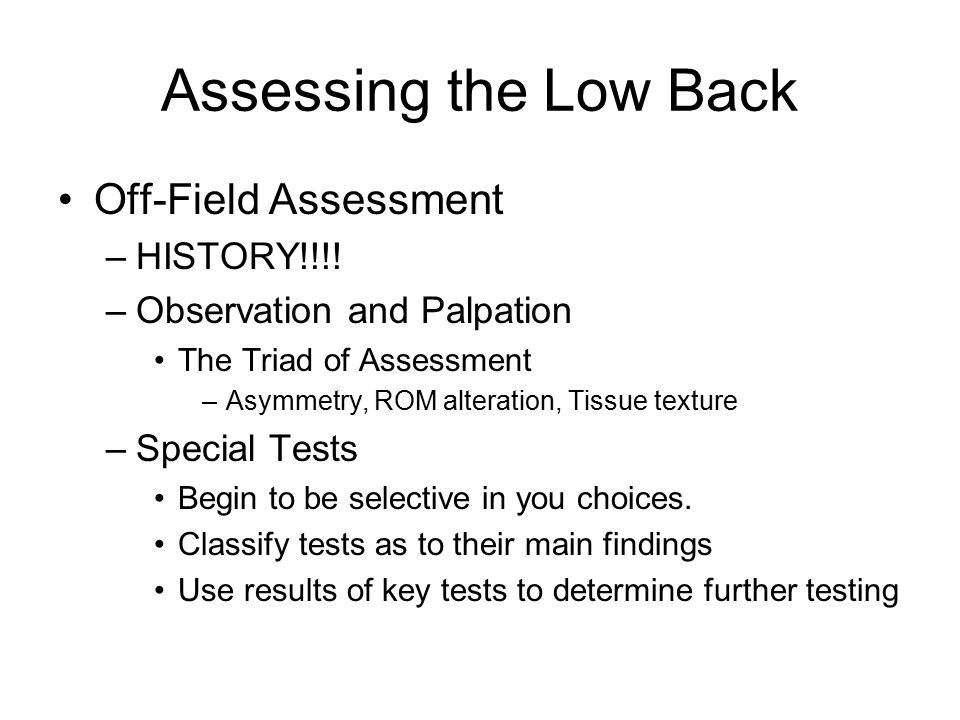 Assessing the Low Back Off-Field Assessment HISTORY!!!!