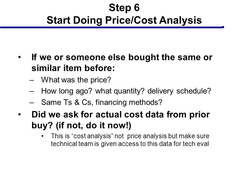 Step 6 Start Doing Price/Cost Analysis