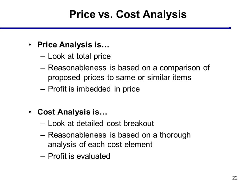 Price vs. Cost Analysis Price Analysis is… Look at total price
