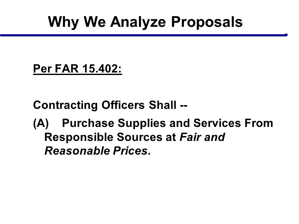 Why We Analyze Proposals
