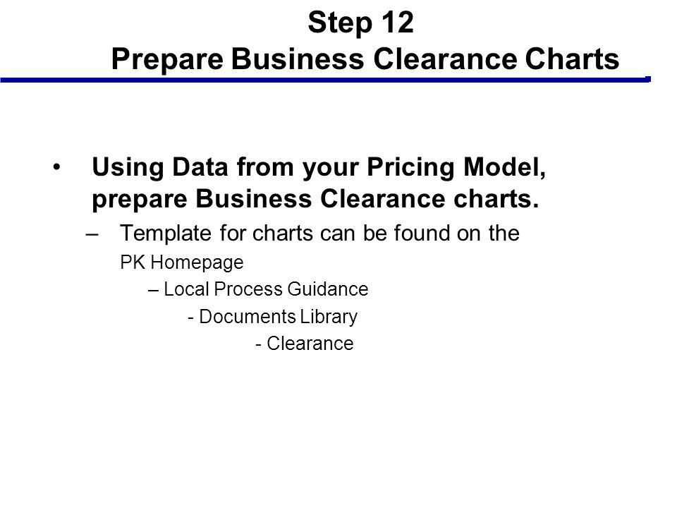 Step 12 Prepare Business Clearance Charts