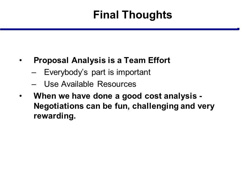 Final Thoughts Proposal Analysis is a Team Effort