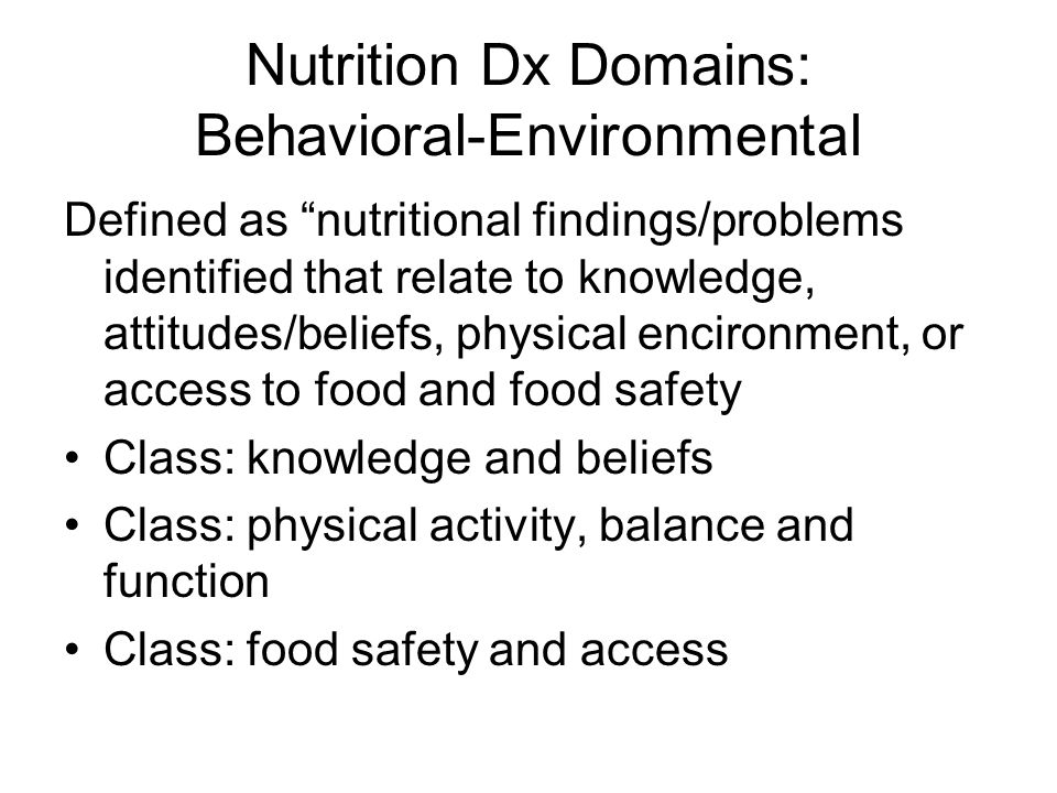Nutrition Dx Domains: Behavioral-Environmental