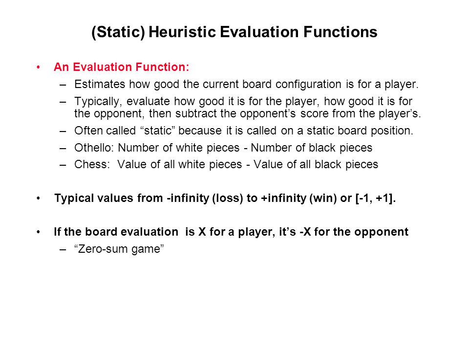 (Static) Heuristic Evaluation Functions
