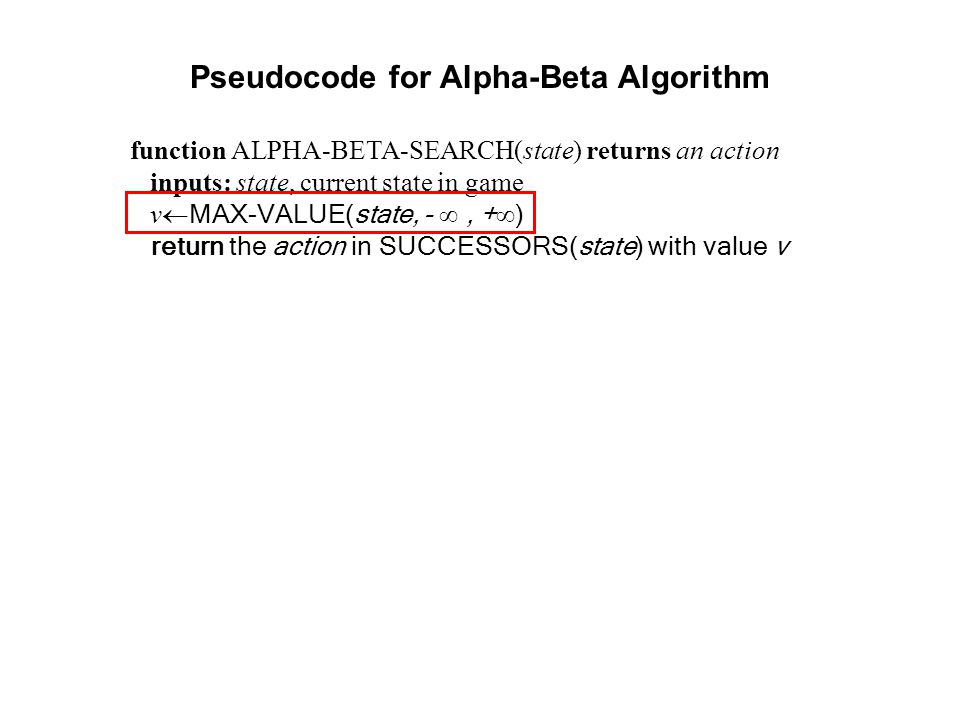 Pseudocode for Alpha-Beta Algorithm