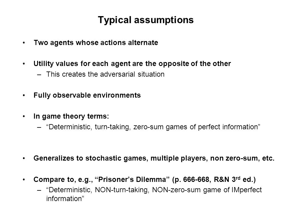 Typical assumptions Two agents whose actions alternate