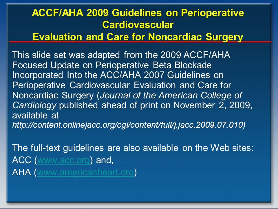 ACCF/AHA 2009 Guidelines on Perioperative Cardiovascular Evaluation and Care for Noncardiac Surgery