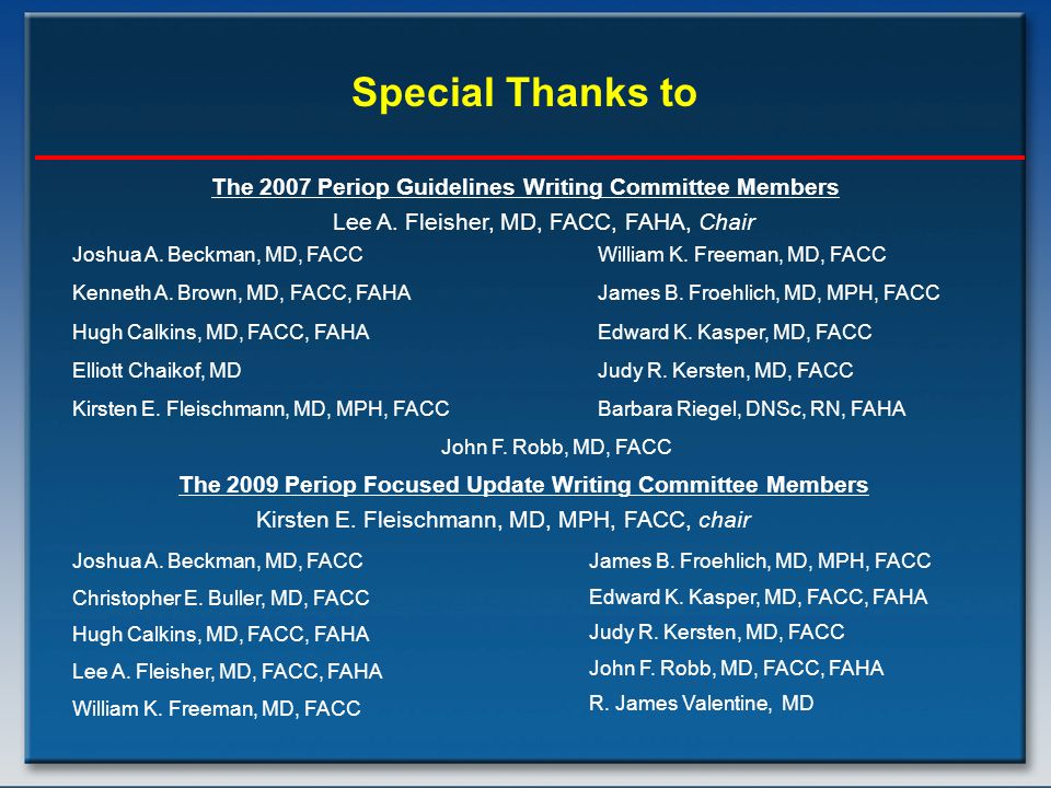 Special Thanks to The 2007 Periop Guidelines Writing Committee Members