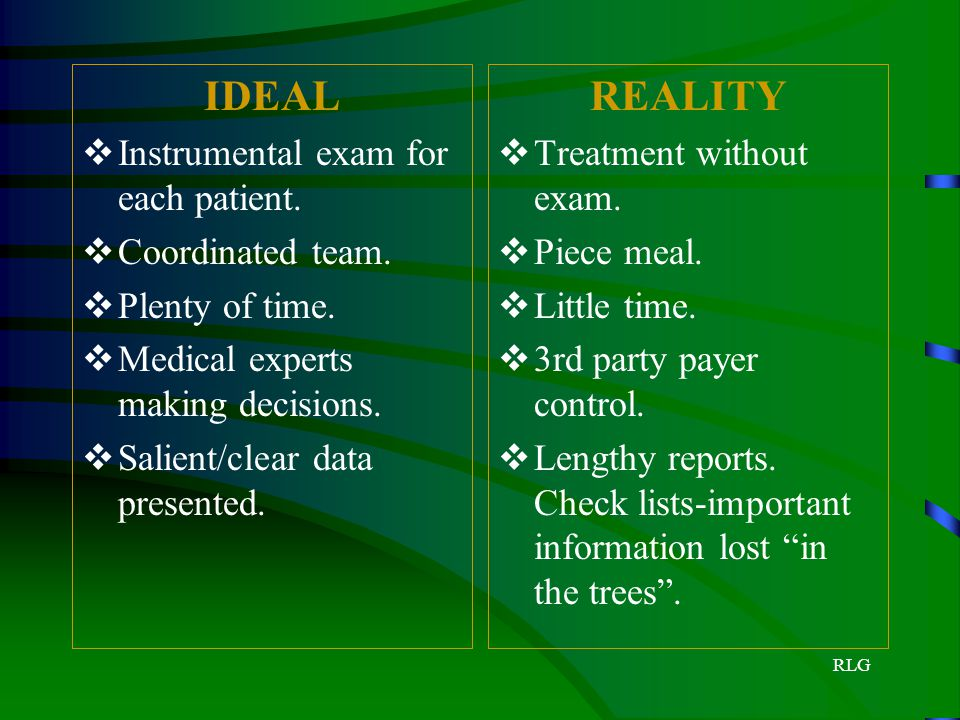 IDEAL REALITY Instrumental exam for each patient. Coordinated team.