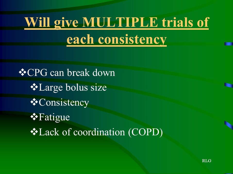 Will give MULTIPLE trials of each consistency