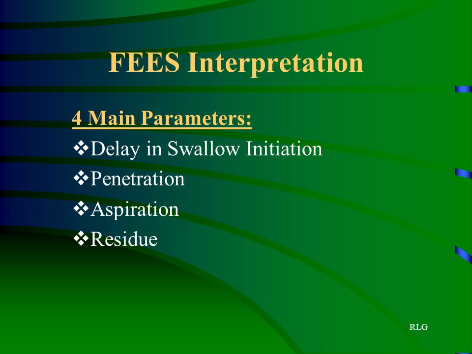 FEES Interpretation 4 Main Parameters: Delay in Swallow Initiation