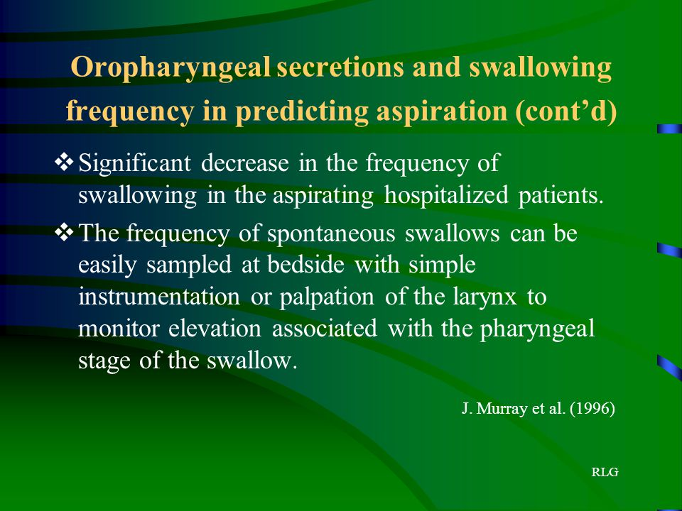 Oropharyngeal secretions and swallowing frequency in predicting aspiration (cont'd)
