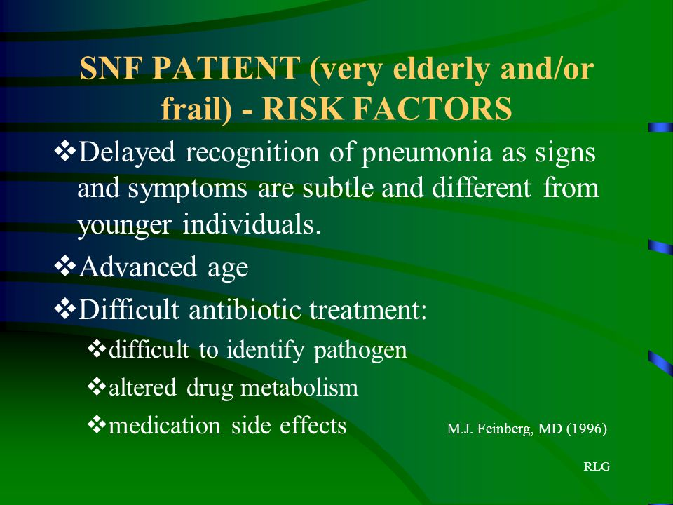 SNF PATIENT (very elderly and/or frail) - RISK FACTORS