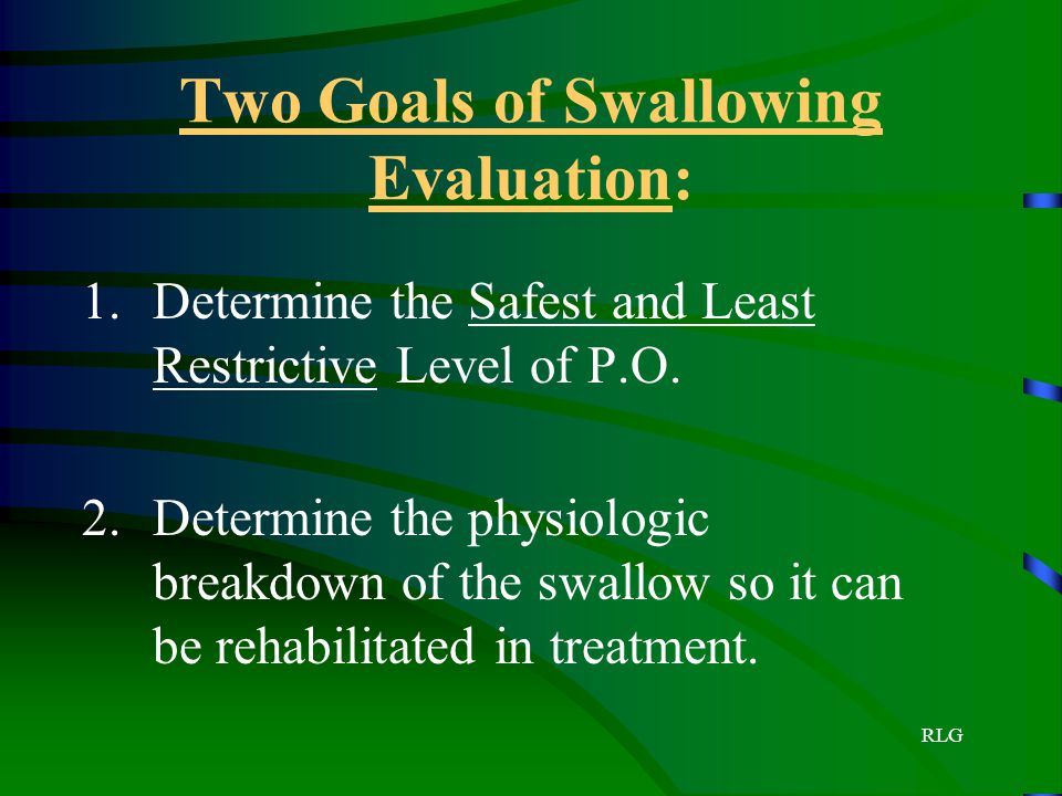 Two Goals of Swallowing Evaluation: