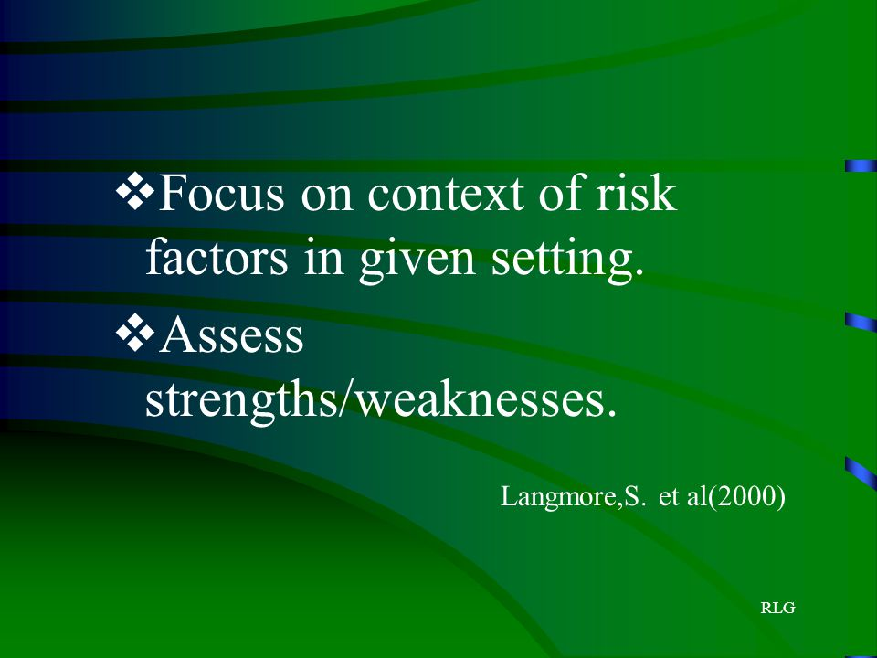 Focus on context of risk factors in given setting.