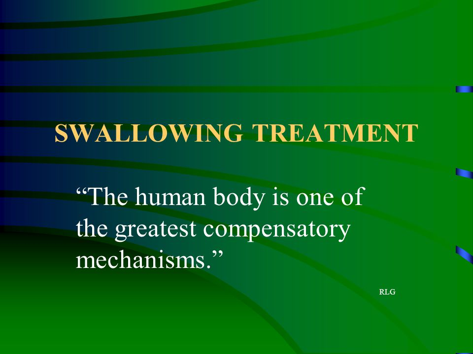 The human body is one of the greatest compensatory mechanisms. RLG