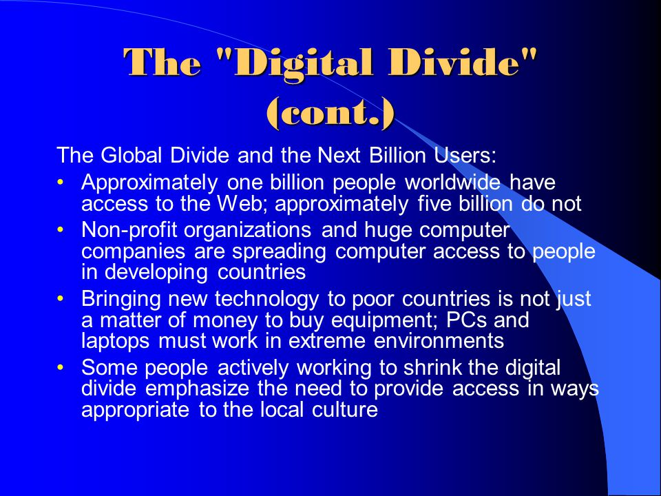 The Digital Divide (cont.)