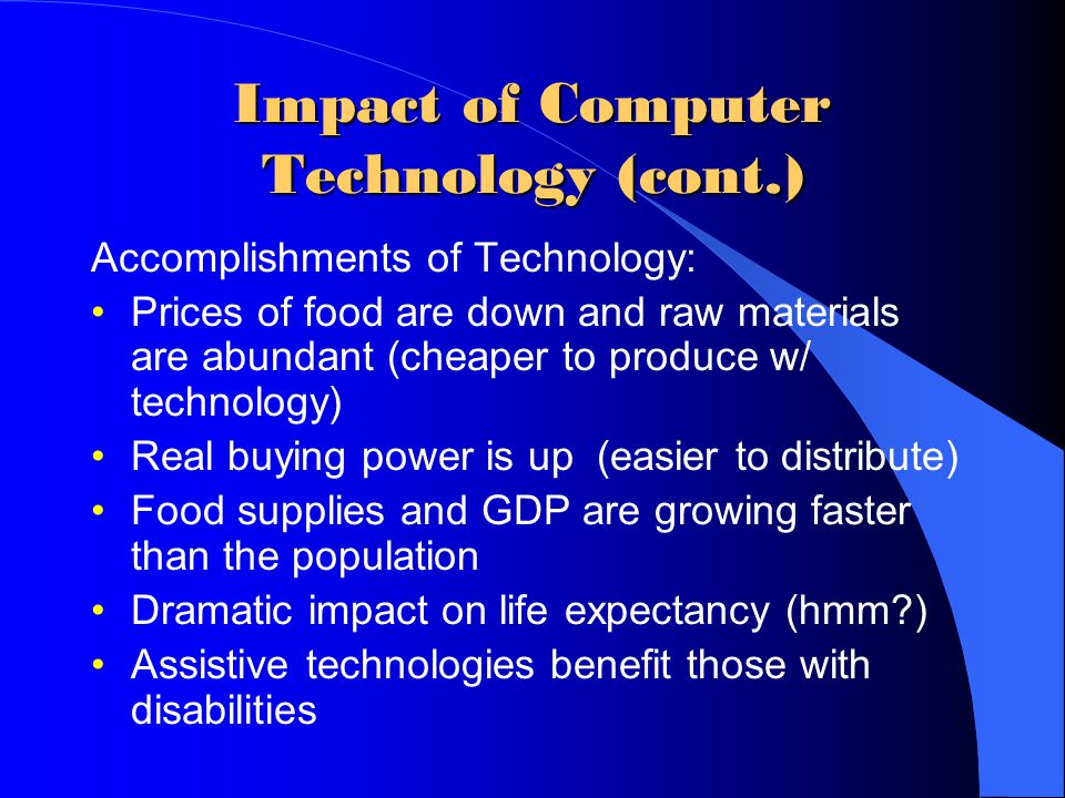 Impact of Computer Technology (cont.)