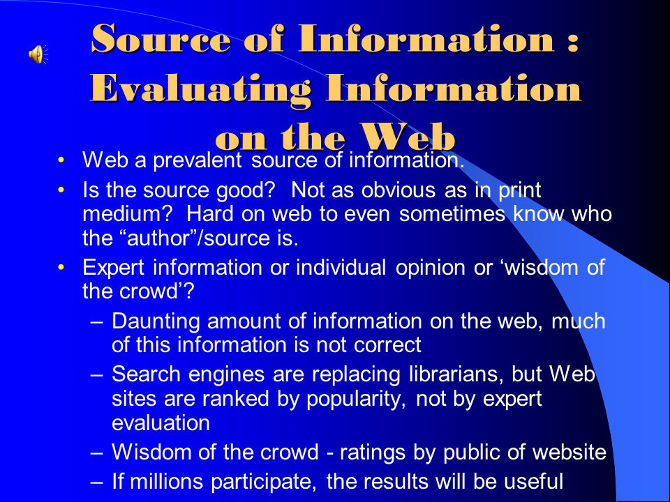Source of Information : Evaluating Information on the Web