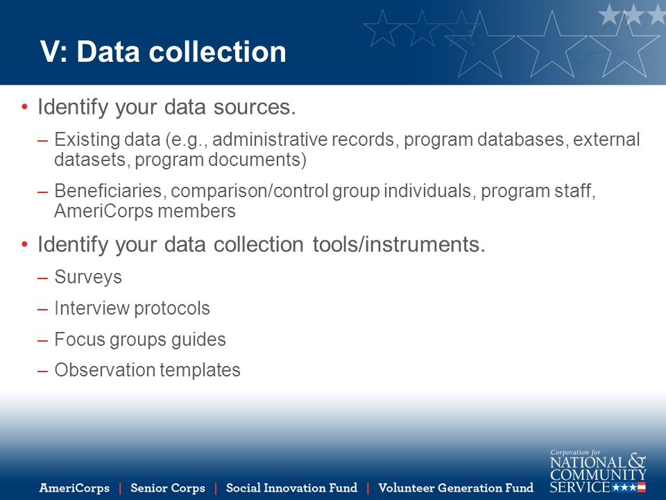 V: Data collection Identify your data sources.