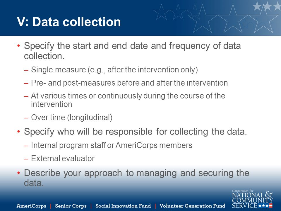 V: Data collection Specify the start and end date and frequency of data collection. Single measure (e.g., after the intervention only)