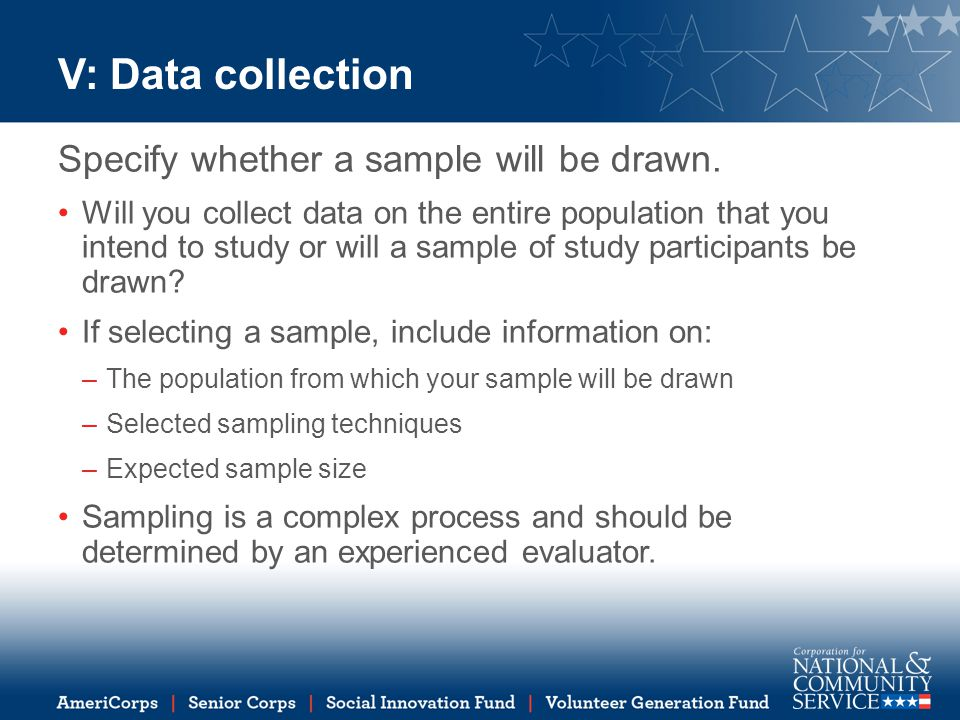 V: Data collection Specify whether a sample will be drawn.